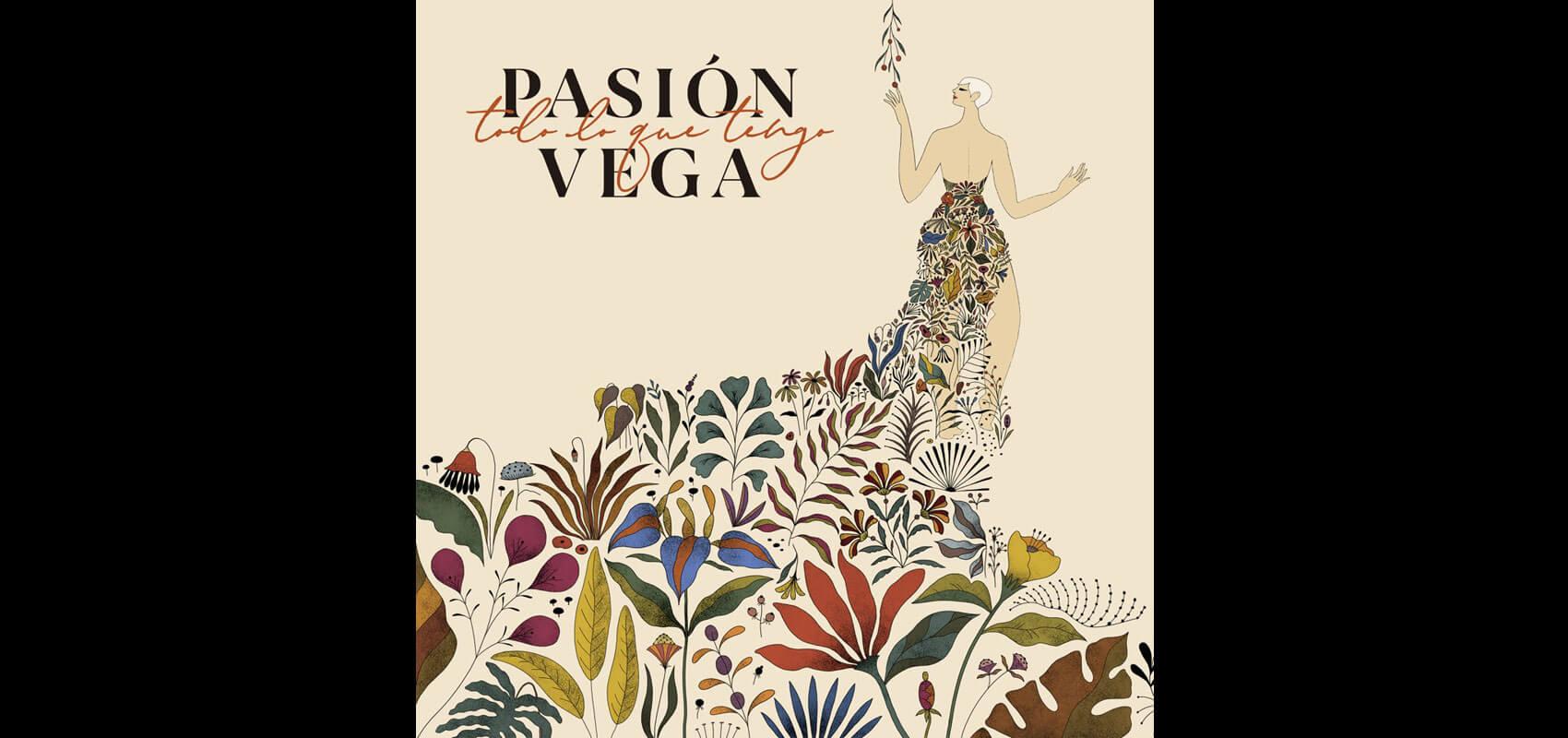 Pasión Vega: todo lo que tengo